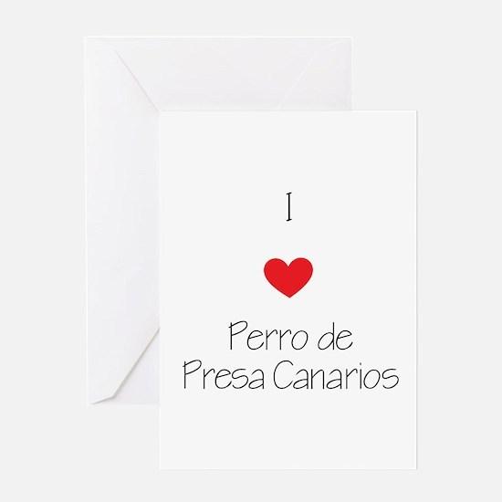 I love Perro de Presa Canarios Greeting Card