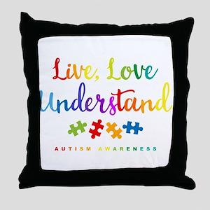 Live Love Understand Throw Pillow