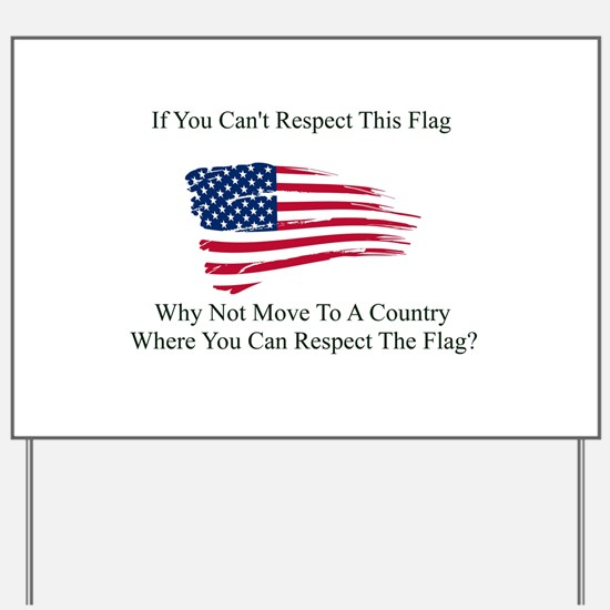 Respect The Flag Yard Sign
