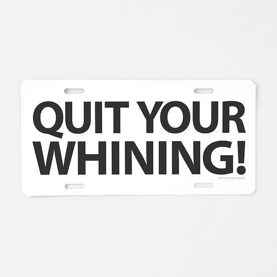 Quit Whining! Aluminum License Plate