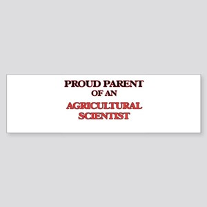 Proud Parent of a Agricultural Scie Bumper Sticker