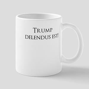Trump delendus est 3 line Optimus Mugs