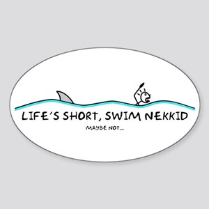 Life's Short, Swim Nekkid Sticker