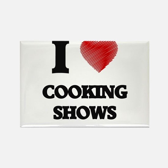 I love Cooking Shows Magnets