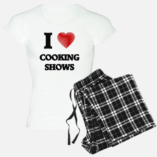 I love Cooking Shows Pajamas