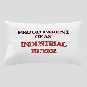 Proud Parent of a Industrial Buyer Pillow Case