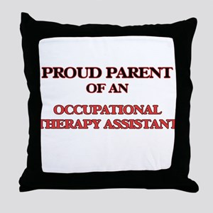 Proud Parent of a Occupational Therap Throw Pillow