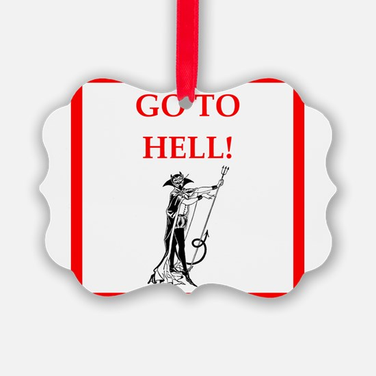 go to hell Ornament