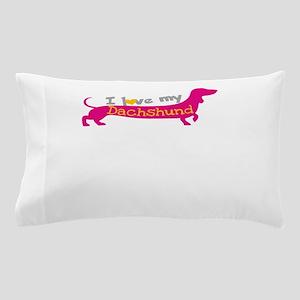 i love my dachshund Pillow Case