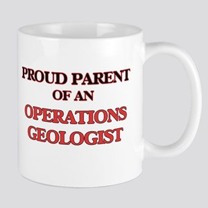Proud Parent of a Operations Geologist Mugs
