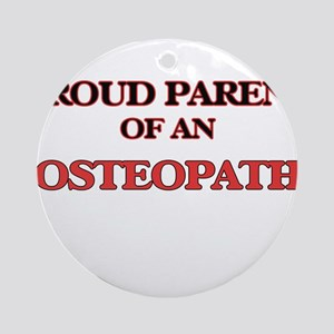 Proud Parent of a Osteopath Round Ornament