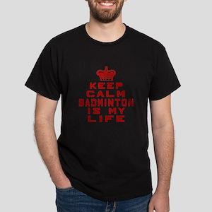 Keep Calm and Badminton Dark T-Shirt