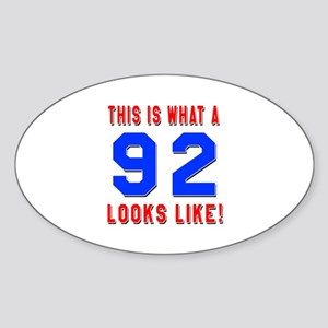 Look Like 92 Birthday Sticker (Oval)