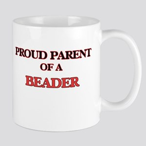 Proud Parent of a Beader Mugs