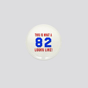 Look Like 82 Birthday Mini Button