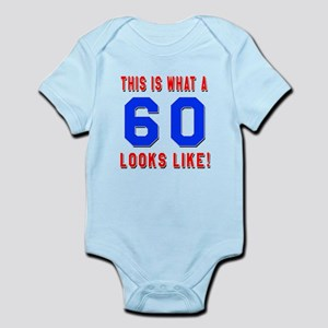 Look Like 60 Birthday Infant Bodysuit