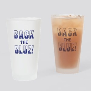 BACK THE BLUE! Drinking Glass