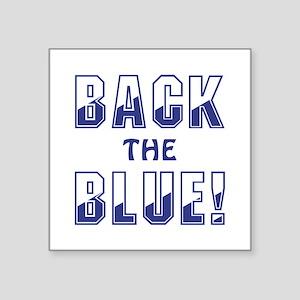 "BACK THE BLUE! Square Sticker 3"" x 3"""