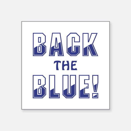 "BACK THE BLUE! Square Sticker 3"" x 3"""