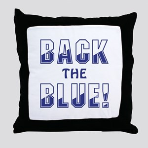 BACK THE BLUE! Throw Pillow