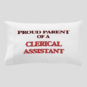 Proud Parent of a Clerical Assistant Pillow Case
