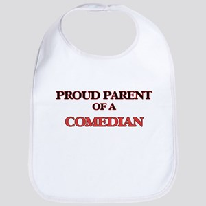 Proud Parent of a Comedian Bib