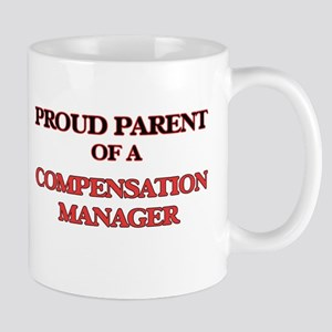 Proud Parent of a Compensation Manager Mugs