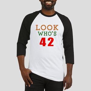 Look Who's 42 Birthday Baseball Jersey