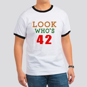Look Who's 42 Birthday Ringer T