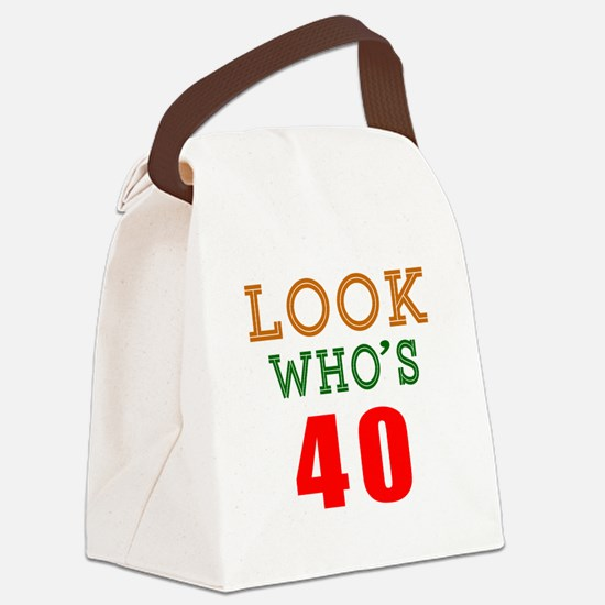Look Who's 40 Birthday Canvas Lunch Bag