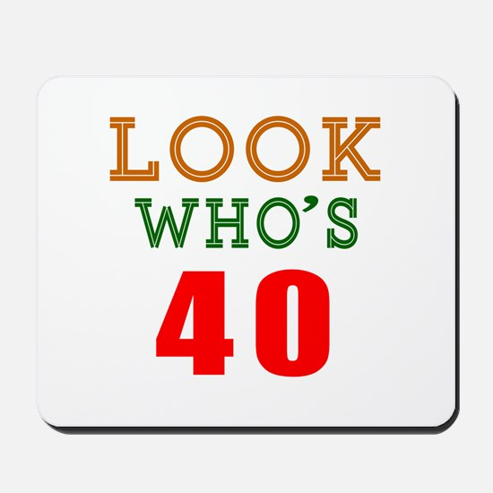 Look Who's 40 Birthday Mousepad
