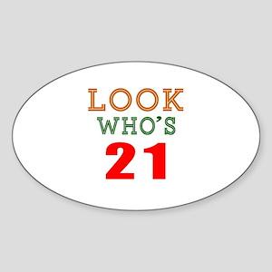 Look Who's 21 Birthday Sticker (Oval)