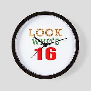 Look Who's 16 Birthday Wall Clock