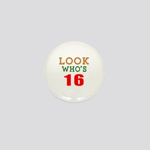 Look Who's 16 Birthday Mini Button