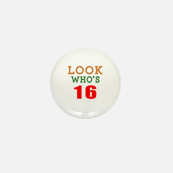 Look Who's 16 Birthday Mini Button