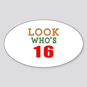 Look Who's 16 Birthday Sticker (Oval)