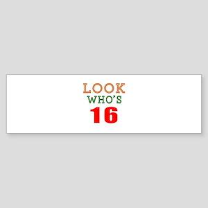 Look Who's 16 Birthday Sticker (Bumper)