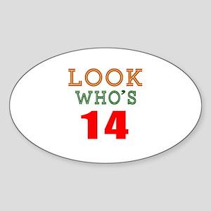 Look Who's 14 Birthday Sticker (Oval)