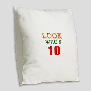 Look Who's 10 Birthday Burlap Throw Pillow