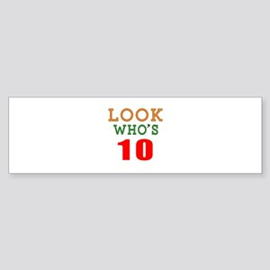 Look Who's 10 Birthday Sticker (Bumper)