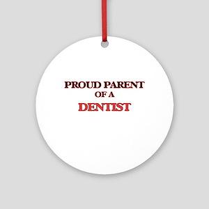 Proud Parent of a Dentist Round Ornament