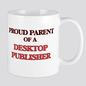 Proud Parent of a Desktop Publisher Mugs