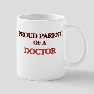 Proud Parent of a Doctor Mugs