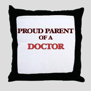 Proud Parent of a Doctor Throw Pillow
