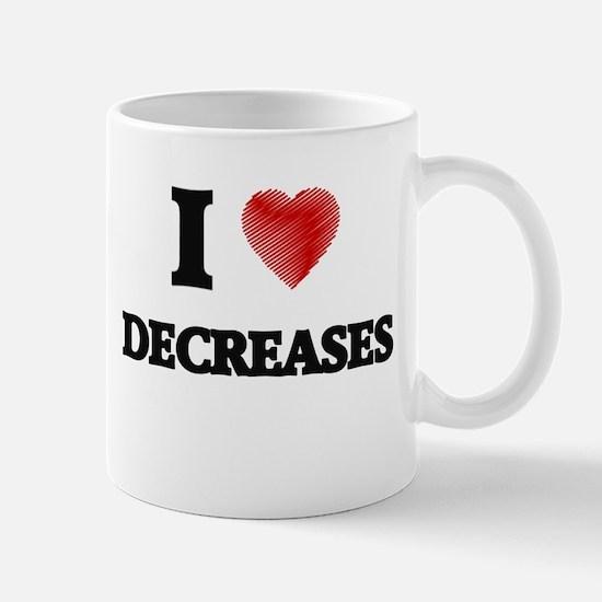 I love Decreases Mugs