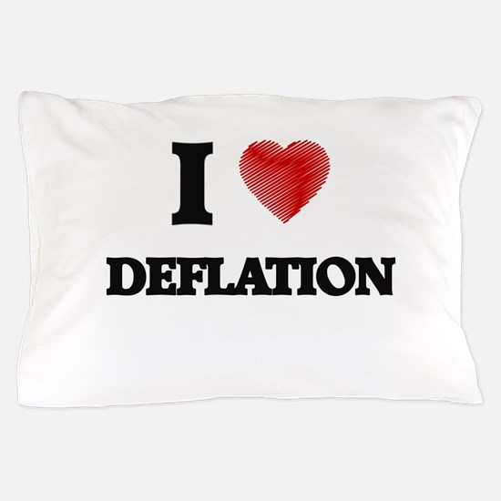 I love Deflation Pillow Case
