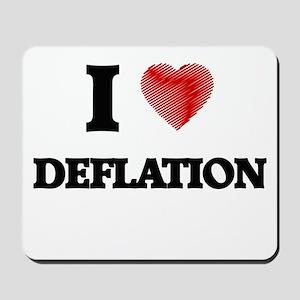 I love Deflation Mousepad