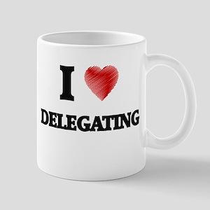 I love Delegating Mugs