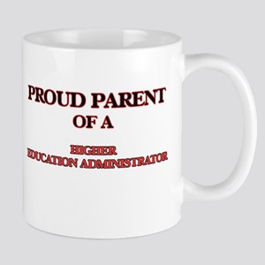 Proud Parent of a Higher Education Administra Mugs