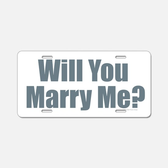 Will You Marry Me Aluminum License Plate